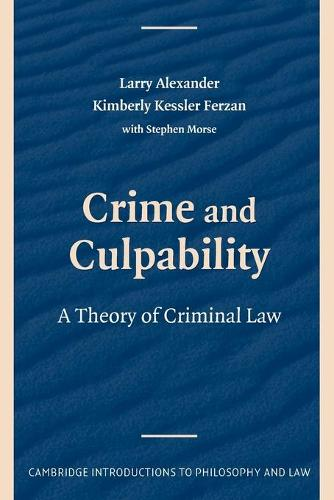 Cambridge Introductions to Philosophy and Law: Crime and Culpability: A Theory of Criminal Law (Paperback)