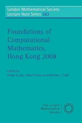 Foundations of Computational Mathematics, Hong Kong 2008 - London Mathematical Society Lecture Note Series 363 (Paperback)