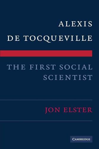Alexis de Tocqueville, the First Social Scientist (Paperback)
