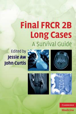 Final FRCR 2B Long Cases: A Survival Guide (Paperback)