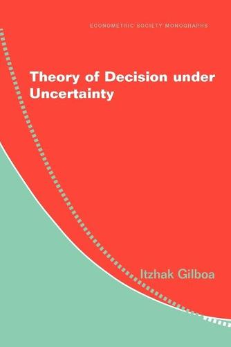 Theory of Decision under Uncertainty - Econometric Society Monographs 45 (Paperback)
