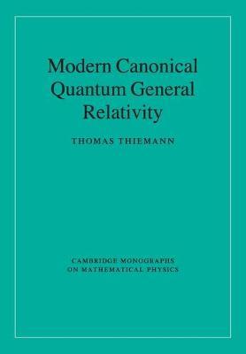 Modern Canonical Quantum General Relativity - Cambridge Monographs on Mathematical Physics (Paperback)