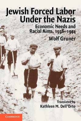 Jewish Forced Labor under the Nazis: Economic Needs and Racial Aims, 1938-1944 (Paperback)