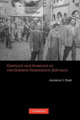 Conflict and Stability in the German Democratic Republic (Paperback)