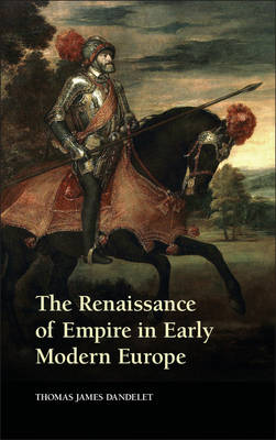 The Renaissance of Empire in Early Modern Europe (Paperback)