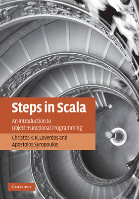 Steps in Scala: An Introduction to Object-Functional Programming (Paperback)