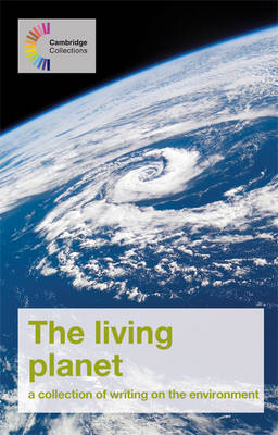 The Living Planet: A Collection of Writing on the Environment - Cambridge Collections (Paperback)