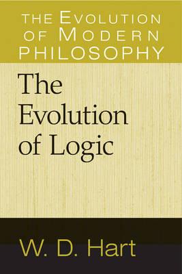 The Evolution of Logic - The Evolution of Modern Philosophy (Paperback)