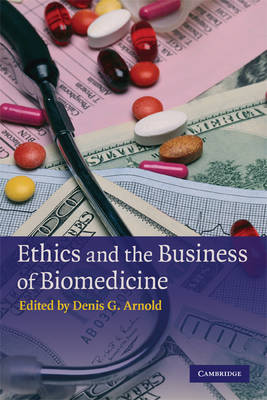 Ethics and the Business of Biomedicine (Paperback)