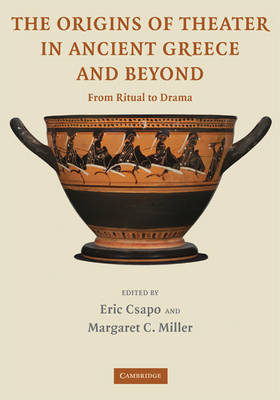 The Origins of Theater in Ancient Greece and Beyond: From Ritual to Drama (Paperback)