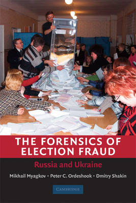 The Forensics of Election Fraud: Russia and Ukraine (Paperback)