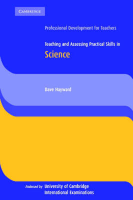 Teaching and Assessing Practical Skills in Science - Cambridge International Examinations (Paperback)