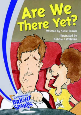 Bright Sparks: Bright Sparks: Are We There Yet? (Paperback)