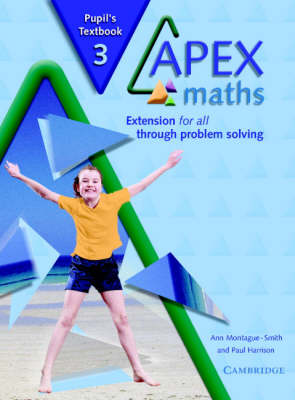 Apex Maths: Apex Maths 3 Pupil's Textbook: Extension for all through Problem Solving (Paperback)