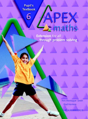 Apex Maths: Apex Maths 6 Pupil's Textbook: Extension for all through Problem Solving (Paperback)
