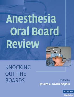 Anesthesia Oral Board Review: Knocking Out the Boards (Paperback)