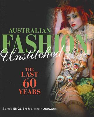 Australian Fashion Unstitched: The Last 60 Years (Paperback)