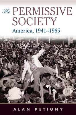 The Permissive Society: America, 1941-1965 (Paperback)
