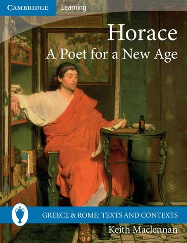 Greece and Rome: Texts and Contexts: Horace: A Poet for a New Age (Paperback)