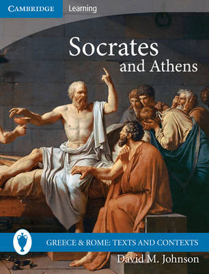 Greece and Rome: Texts and Contexts: Socrates and Athens (Paperback)