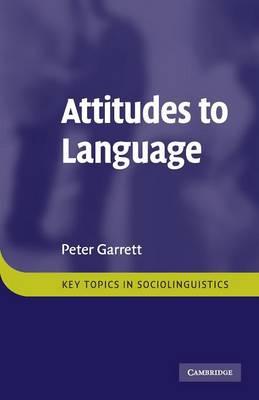 Attitudes to Language - Key Topics in Sociolinguistics (Paperback)
