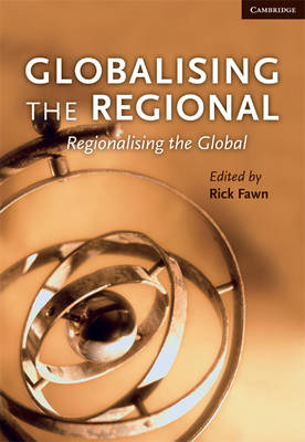 Globalising the Regional, Regionalising the Global: Volume 35, Review of International Studies: Globalising the Regional, Regionalising the Global: Volume 35, Review of International Studies v. 35 (Paperback)