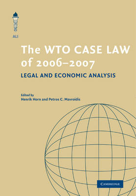The WTO Case Law of 2006-7 - The American Law Institute Reporters Studies on WTO Law (Paperback)