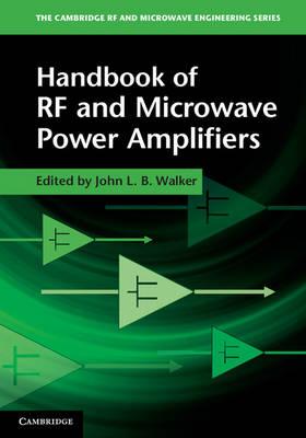 Handbook of RF and Microwave Power Amplifiers - The Cambridge RF and Microwave Engineering Series (Hardback)