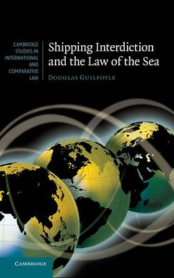 Shipping Interdiction and the Law of the Sea - Cambridge Studies in International and Comparative Law 63 (Hardback)