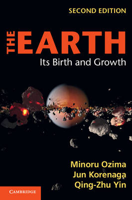 The Earth: Its Birth and Growth (Hardback)