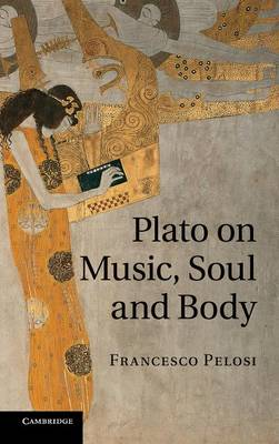Plato on Music, Soul and Body (Hardback)