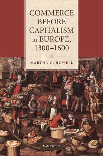 Commerce before Capitalism in Europe, 1300-1600 (Hardback)