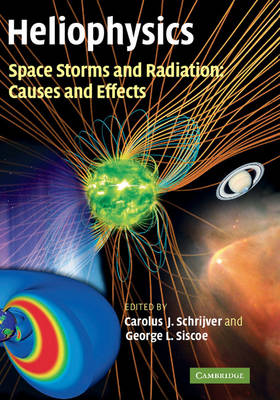 Heliophysics: Space Storms and Radiation: Causes and Effects - Heliophysics 3 Volume Set (Hardback)