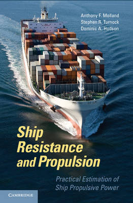 Ship Resistance and Propulsion: Practical Estimation of Propulsive Power (Hardback)