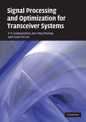 Signal Processing and Optimization for Transceiver Systems (Hardback)