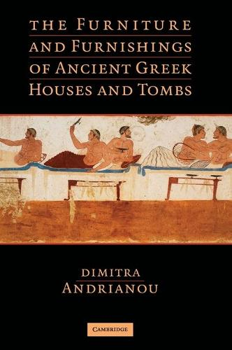 The Furniture and Furnishings of Ancient Greek Houses and Tombs (Hardback)