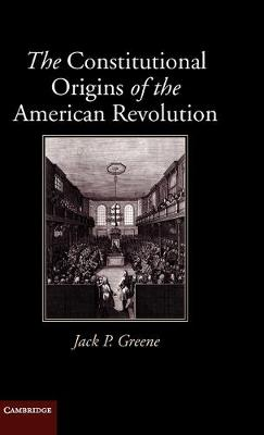 New Histories of American Law: The Constitutional Origins of the American Revolution (Hardback)