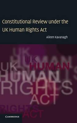 Constitutional Review under the UK Human Rights Act (Hardback)