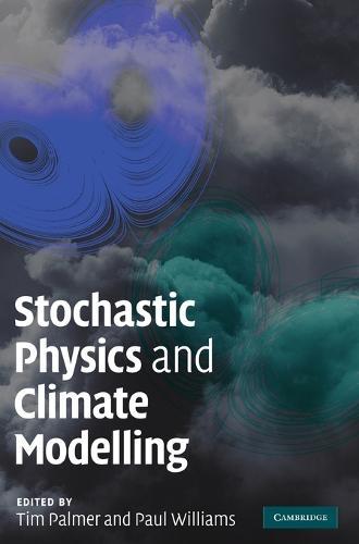 Stochastic Physics and Climate Modelling (Hardback)