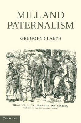 Mill and Paternalism (Hardback)
