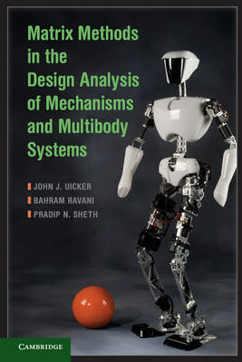 Matrix Methods in the Design Analysis of Mechanisms and Multibody Systems (Hardback)