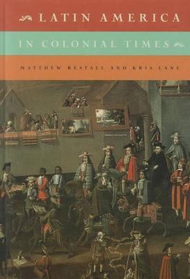 Latin America in Colonial Times (Hardback)