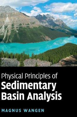 Physical Principles of Sedimentary Basin Analysis (Hardback)