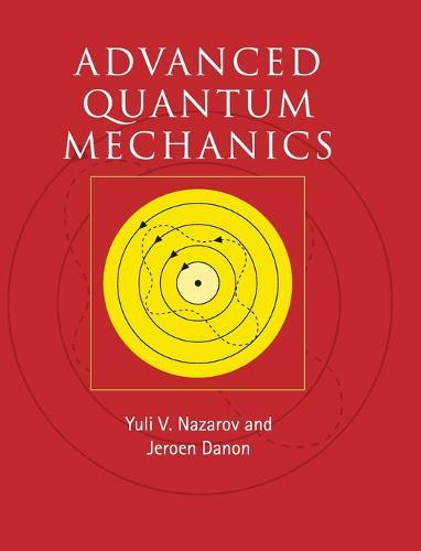 Advanced Quantum Mechanics: A Practical Guide (Hardback)