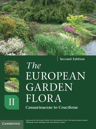 The European Garden Flora Flowering Plants: A Manual for the Identification of Plants Cultivated in Europe, Both Out-of-Doors and Under Glass - European Garden Flora (Hardback)