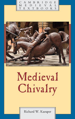 Medieval Chivalry - Cambridge Medieval Textbooks (Hardback)