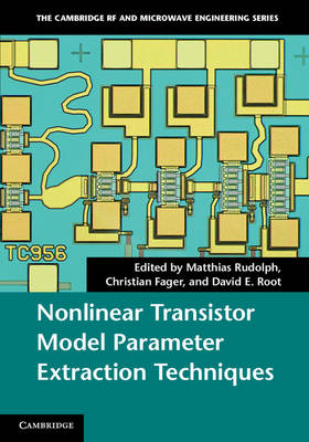 Nonlinear Transistor Model Parameter Extraction Techniques - The Cambridge RF and Microwave Engineering Series (Hardback)