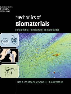 Cambridge Texts in Biomedical Engineering: Mechanics of Biomaterials: Fundamental Principles for Implant Design (Hardback)