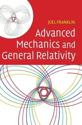 Advanced Mechanics and General Relativity (Hardback)
