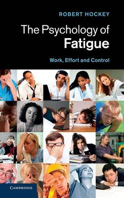 The Psychology of Fatigue: Work, Effort and Control (Hardback)